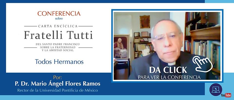Conferencia Fratelli Tutti Mario Angel Flores Ramos Instituto de Pastoral Bíblica Salvador Carrillo Alday